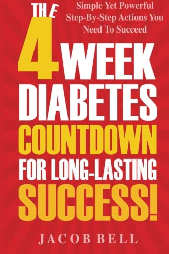 Download THE 4 WEEK DIABETES COUNTDOWN FOR LONG-LASTING SUCCESS: Simple Yet Powerful Step-By-Step Actions You Need To Succeed PDF