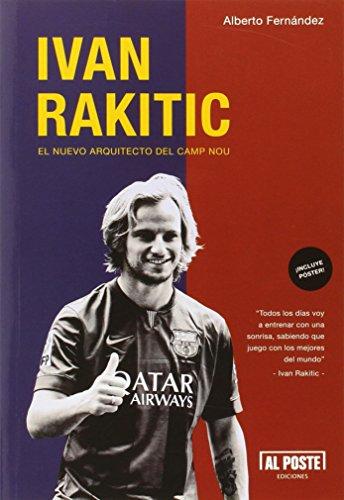 Descargar Libro Ivan Rakitic. El Nuevo Arquitecto Del Camp Nou Alberto Fernández Faus