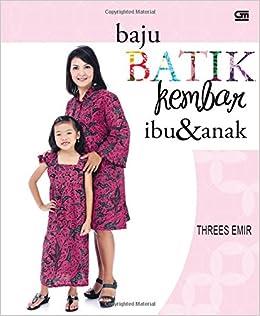 Baju Batik Kembar Ibu   Anak (Indonesian Edition) (Indonesian) Paperback –  March 4 c37baf7b71