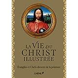 VIE DU CHRIST ILLUSTRÉE (LA)