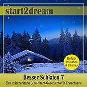 Besser Schlafen 7 (Phantasiereise): Eine märchenhafte Gute-Nacht-Geschichte für Erwachsene | Nils Klippstein, Frank Hoese