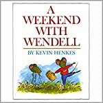A Weekend With Wendell | Kevin Henkes