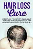 Hair Loss Cure: Everything You Need to Know About