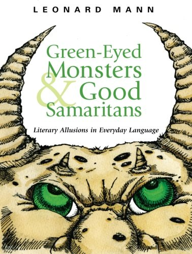 Green-Eyed Monsters and Good Samaritans: Literary Allusions in Everyday Language by McGraw-Hill