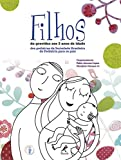 Filhos. Da Gravidez aos 2 Anos de Idade (Em Portuguese do Brasil)