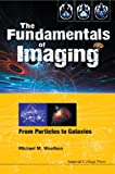 The Fundamentals of Imaging, M. M. Woolfson, 1848166842