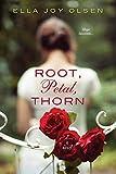 Root, Petal, Thorn by  Ella Joy Olsen in stock, buy online here