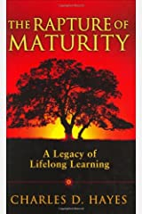 The Rapture Of Maturity: A Legacy Of Lifelong Learning Hardcover