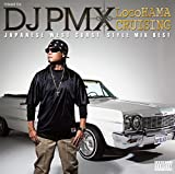 MIXED BY DJ PMX LOCOHAMA CRUISING -JAPANESE WEST COAST STYLE MIX BEST-