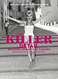 The Killer Detail: Defining Moments in Fashion: Sartorial Icons from Cary Grant to Kate Moss