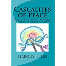 Casualties of Peace: Gene editing toward a new world order
