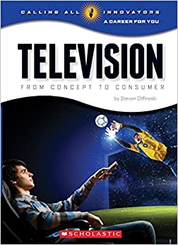 Book Television: From Concept to Consumer (Calling All Innovators: a Career for Youi) by Steve Otfinoski (2014-09-01)