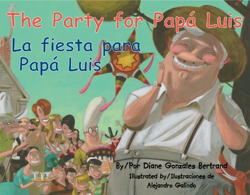 The Party for Papa Luis / La Fiesta Para Papa Luis (English and Spanish Edition) by Pinata Books