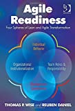 Agile Readiness the Executive Guide to Behaviors Strategies and Processes Critical T, Wise, Thomas P. and Daniel, Reuben, 1472417437