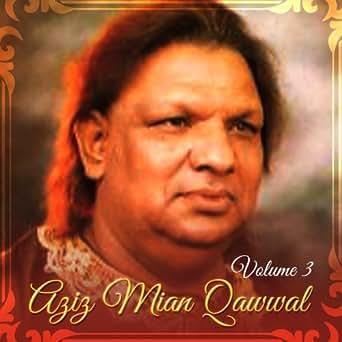 Aziz Mian Qawwal Songs Download   Aziz Mian Qawwal New