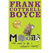 [(Millions )] [Author: Frank Cottrell Boyce] [Nov-2008]