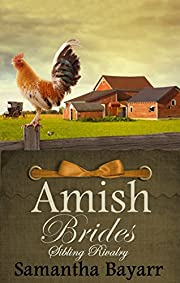 Amish Brides: Sibling Rivalry (Amish Brides of Willow Creek Book 1)