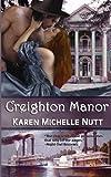 Creighton Manor, Karen Nutt, 1478339675