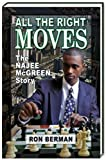 All the Right Moves: The Najee McGreen Story - Touchdown Edition (Future Stars) (Dream: Touchdown Edition) by Ron Berman (2006-01-15)