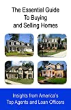 The Essential Guide to Buying and Selling Homes: Insights from America's Top Agents and Loan Officers