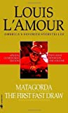 lamour the first fast draw - Matagorda/The First Fast Draw by L'Amour, Louis (February 26, 2008) Mass Market Paperback