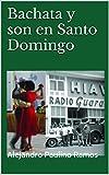 Bachata y son en Santo Domingo (Spanish Edition)