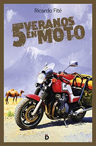 Cinco veranos en moto (Viajeros) por Fité González, Ricardo