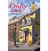 [A Crafty Killing] [by: Lorraine Bartlett]