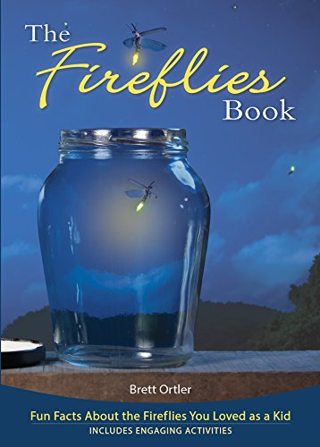 The Fireflies Book: Fun Facts About the Fireflies You Loved as a Kid ()