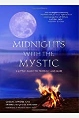 Midnights with the Mystic: A Little Guide to Freedom and Bliss Paperback