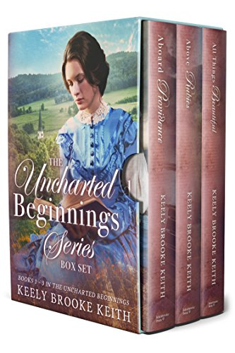 The Uncharted Beginnings Series Box Set: Books 1-3 by [Keith, Keely Brooke]