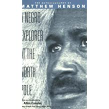 A Negro Explorer at the North Pole: The Autobiography of Matthew Henson