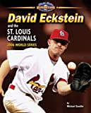 David Eckstein and the St. Louis Cardinals, Michael Sandler, 1597166367