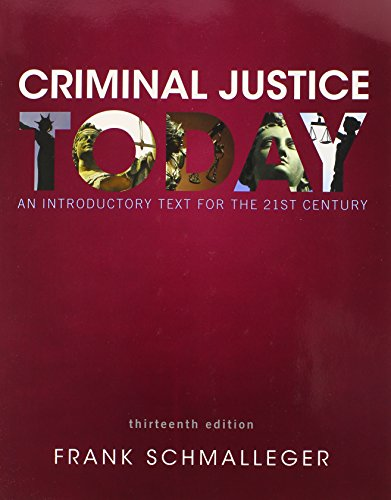 Criminal Justice Today: An Introductory Text for the 21st Century (13th Edition)