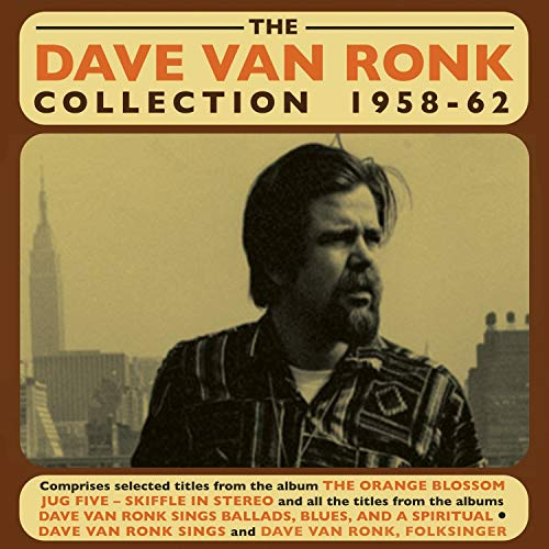 The Dave Van Ronk Collection 1958-62