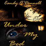 Under My Bed | Candy O'Donnell