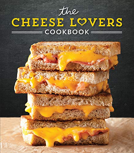 The Cheese Lovers Cookbook (Lovers Cheese Cookbook)