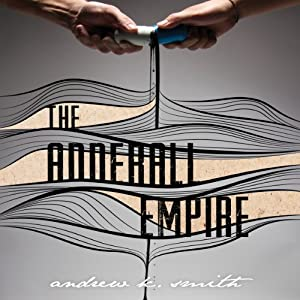 The Adderall Empire Audiobook