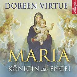 Maria: Königin der Engel