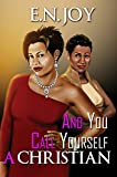 And You Call Yourself a Christian (Still Divas Series Book 1)