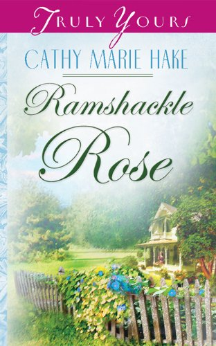 Ramshackle Rose (Truly Yours Digital Editions Book -