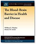 The Blood-Brain Barrier in Health and Disease (Colloquium Series on Integrated Systems Physiology)