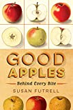 Good Apples: Behind Every Bite