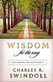 Wisdom for the Way, Charles R. Swindoll, 0849995183