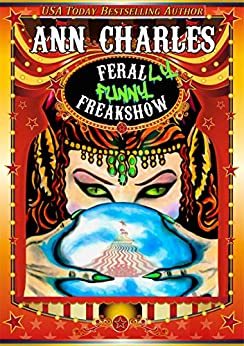Ferally Funny Freakshow (AC Silly Circus Mystery Series Book 1) by [Charles, Ann]