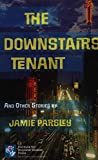 img - for Downstairs Tenant: And Other Stories book / textbook / text book