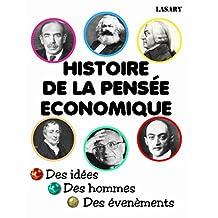 HISTOIRE DE LA PENSÉE ECONOMIQUE (French Edition)