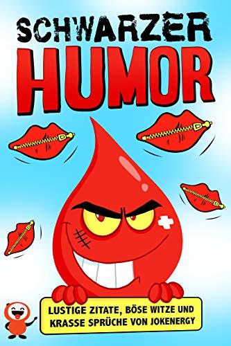 Schwarzer Humor: Lustige Zitate, böse Witze und krasse Sprüche von