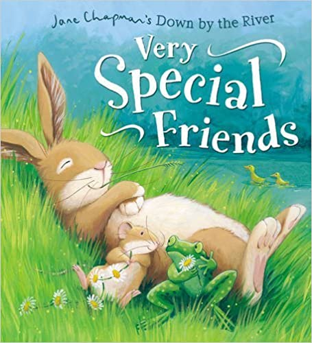 Book Down by the River: Very Special Friends by Chapman, Jane (2013)
