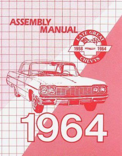 COMPLETE & UNABRIDGED 1964 CHEVROLET PASSENGER CAR FACTORY ASSEMBLY INSTRUCTION MANUAL. - INCLUDES: Chevrolet Biscayne, Bel Air, Impala, and Station Wagons 64 CHEVY
